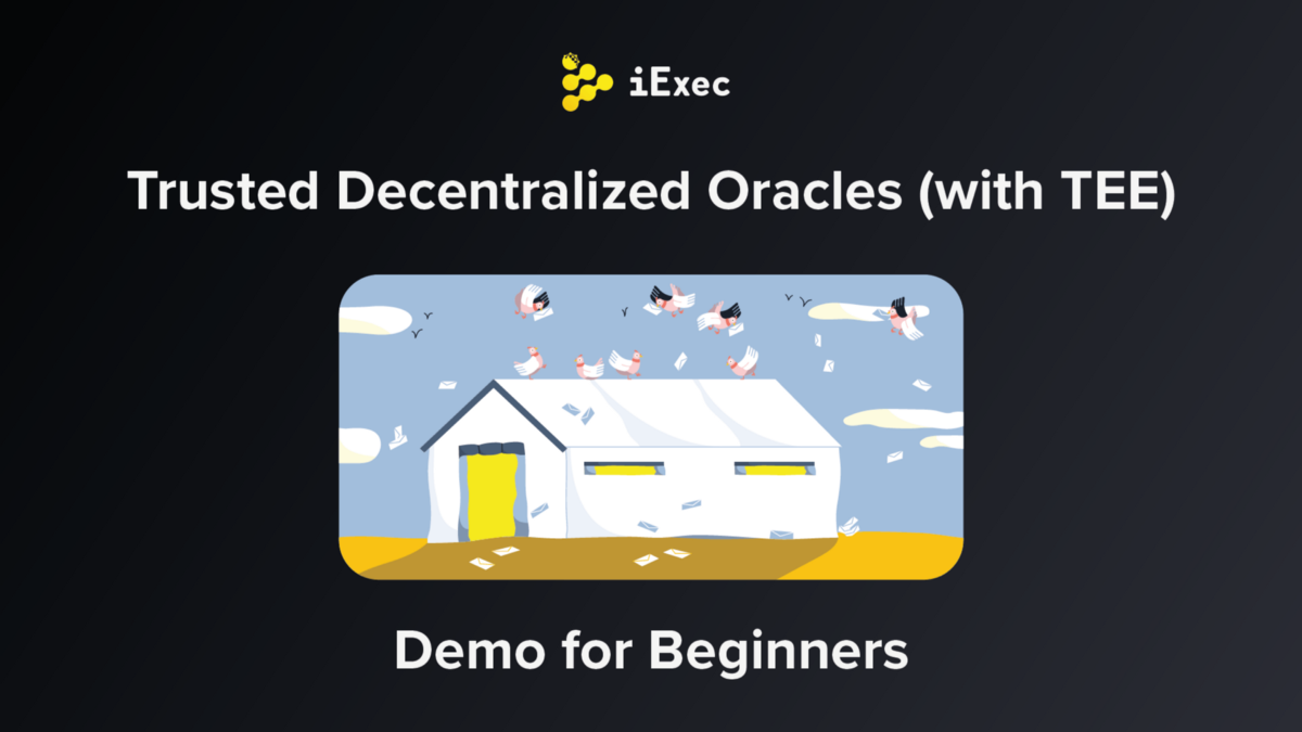 iExec Trusted Decentralized Oracle Demo for Beginners