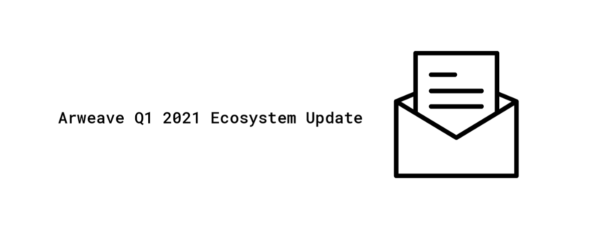 Arweave Q1 2021 Ecosystem Update: NFTs, The Guardian, a new web wallet, new gateway, & much more!