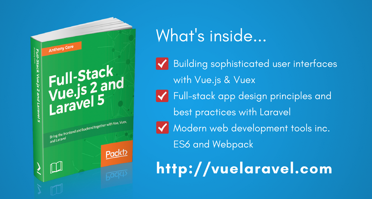 What's inside my latest book, Full-Stack Vue js 2 and Laravel 5