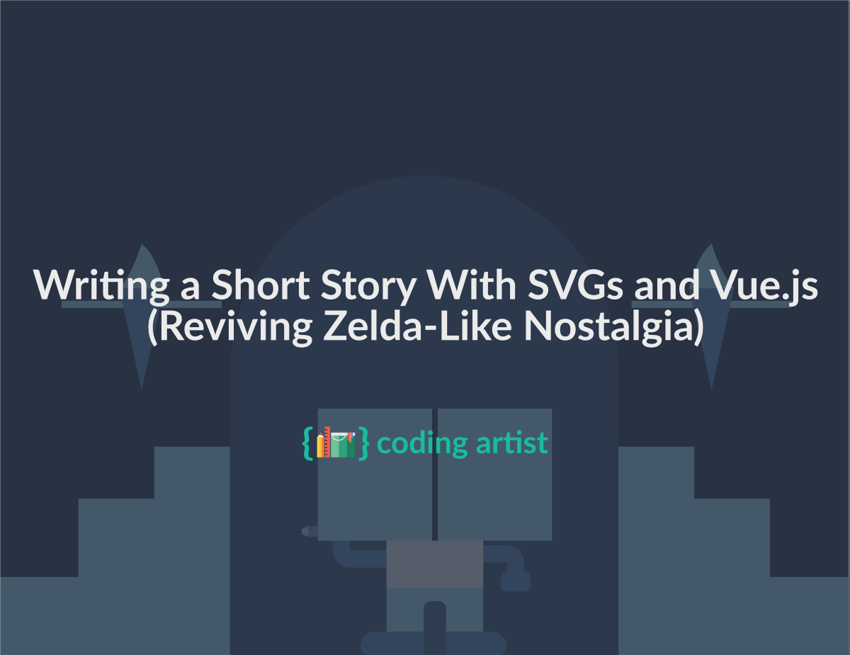 Write a Short Story With SVGs and Vue js (Reviving Zelda
