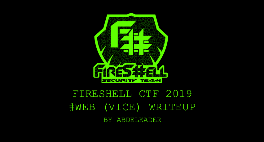FireShell CTF 2019 | WEB (Vice) Writeup - InfoSec Write-ups - Medium