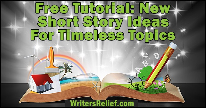 Free Tutorial: New Short Story Ideas For Timeless Topics