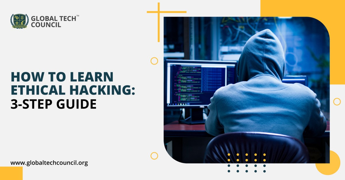 How To Learn Ethical Hacking: 3-Step Guide