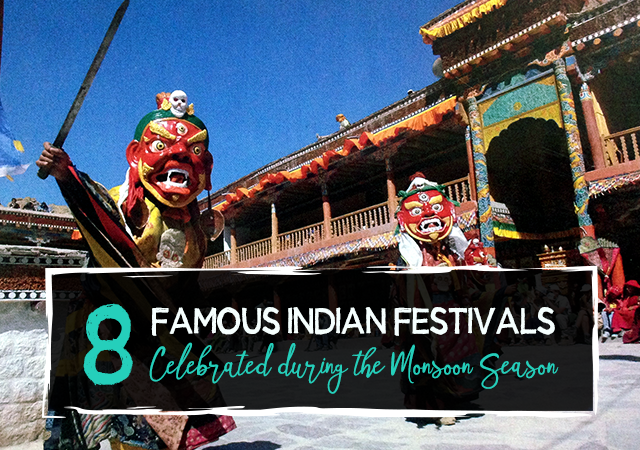 8 Famous Indian Festivals Celebrated during the Monsoon Season