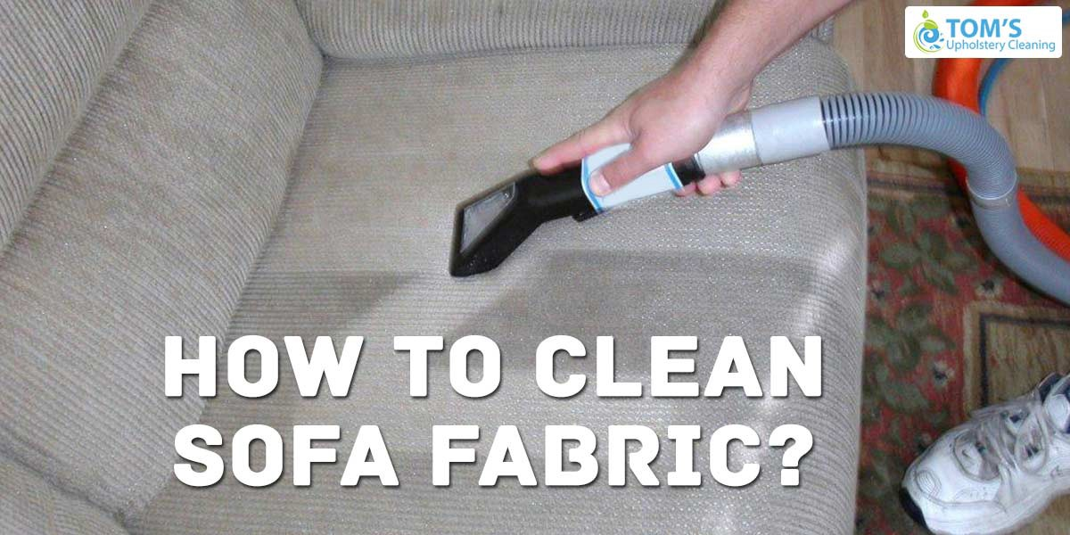 Fabric Sofa Toms Upholstery Cleaning