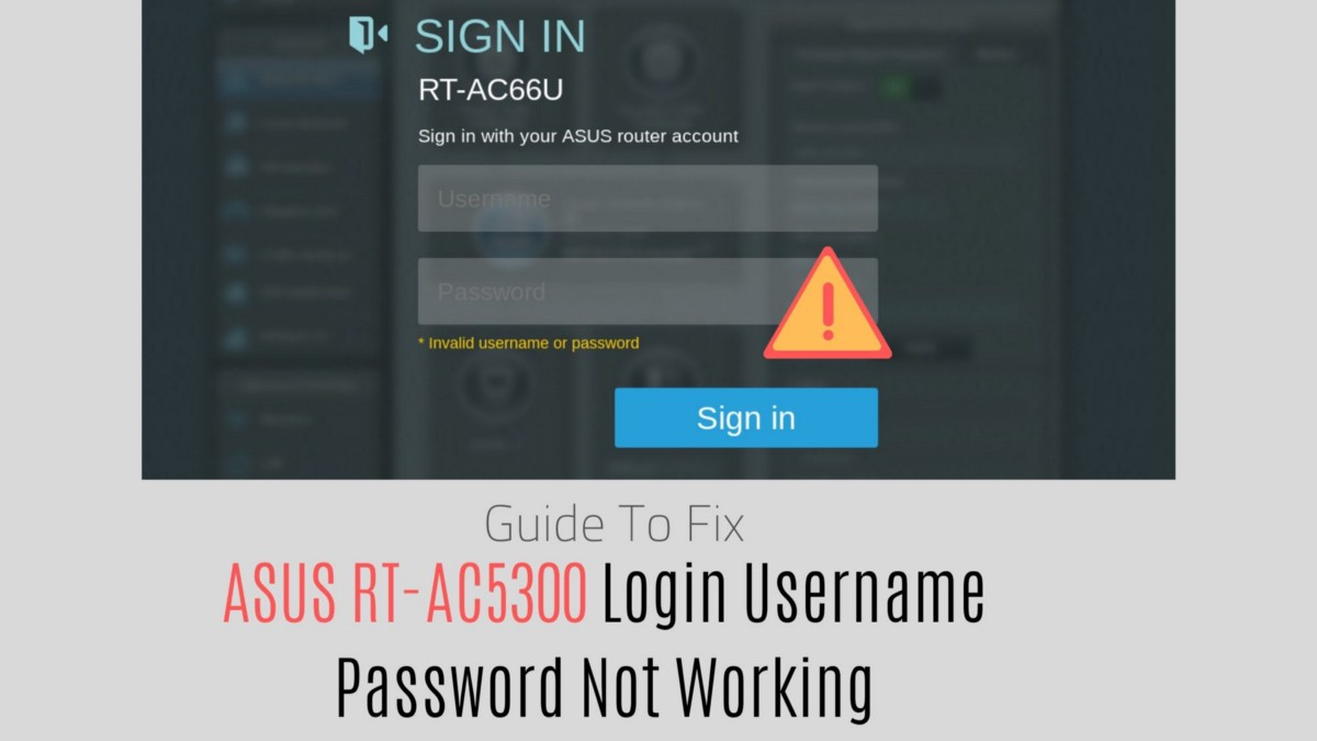 Fix ASUS RT-AC5300 Login username password not working | by Asus Router  Support | Medium