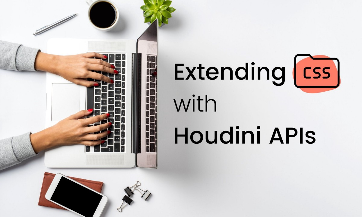 Extending CSS with JavaScript and Houdini