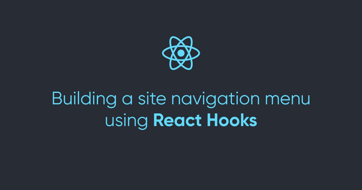 Building a site navigation menu using React Hooks
