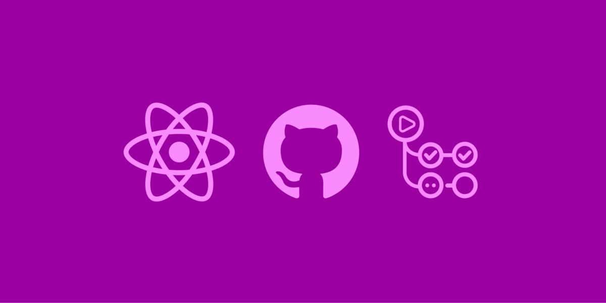Deploying a React App Using GitHub Pages and GitHub Actions