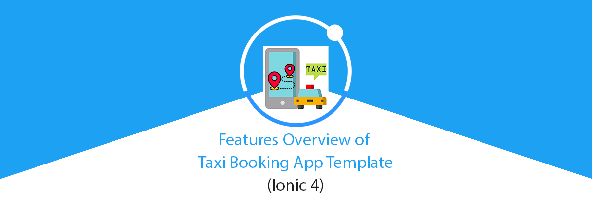Ionic 4 Taxi App Template — User, Driver, and Admin Panel