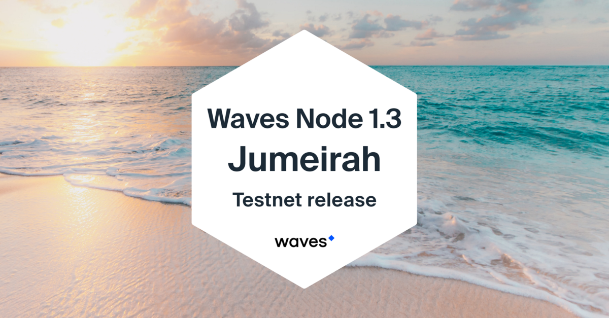 Waves 1.3 Jumeirah release paves the way for new-gen DeFi
