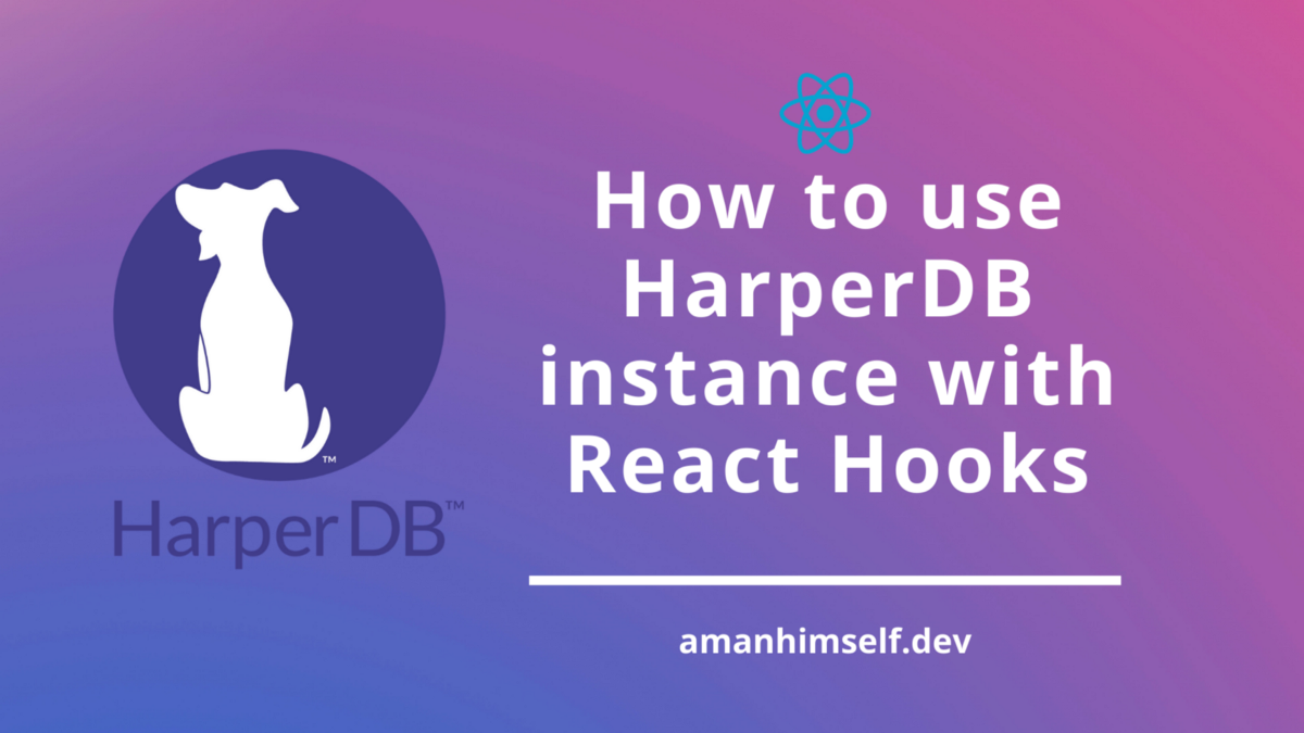 How to Use HarperDB instance with React Hooks
