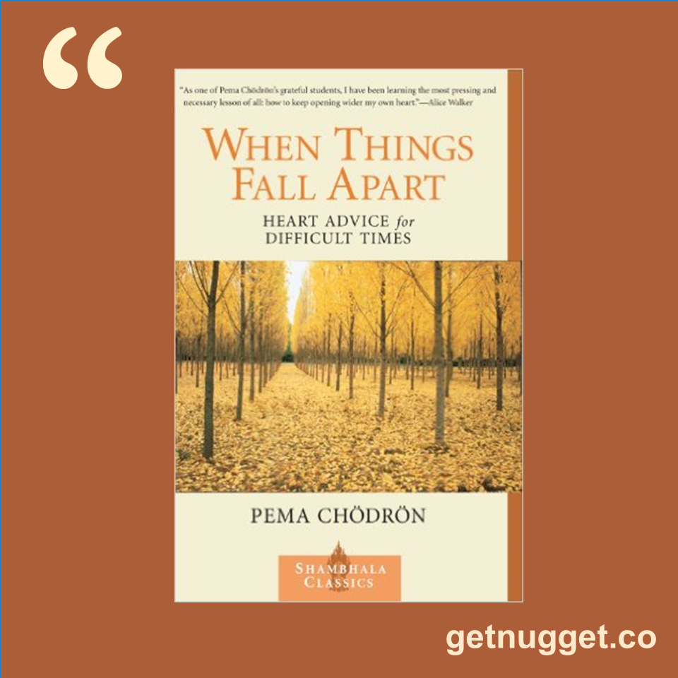When Things Fall Apart Heart Advice For Difficult Times By Pema