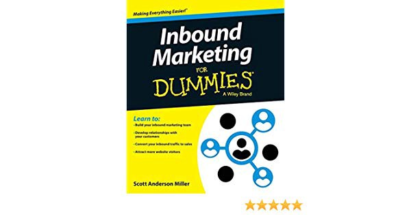 INBOUND MARKETING FOR DUMMIES BY SCOTT MILLER