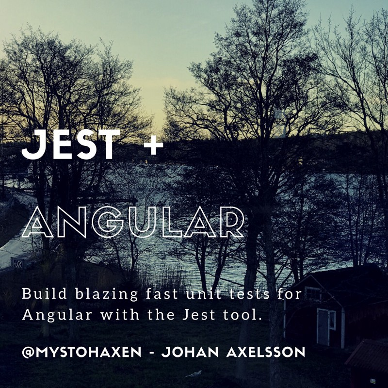 How to use Jest unit tests with Angular - Johan Axelsson