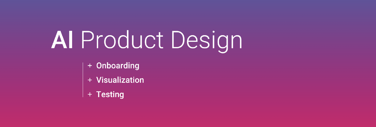 The Design of AI-Based Products: 13 Things to Consider