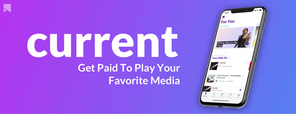 Current — A Platform That Will Pay You To Listen To Your