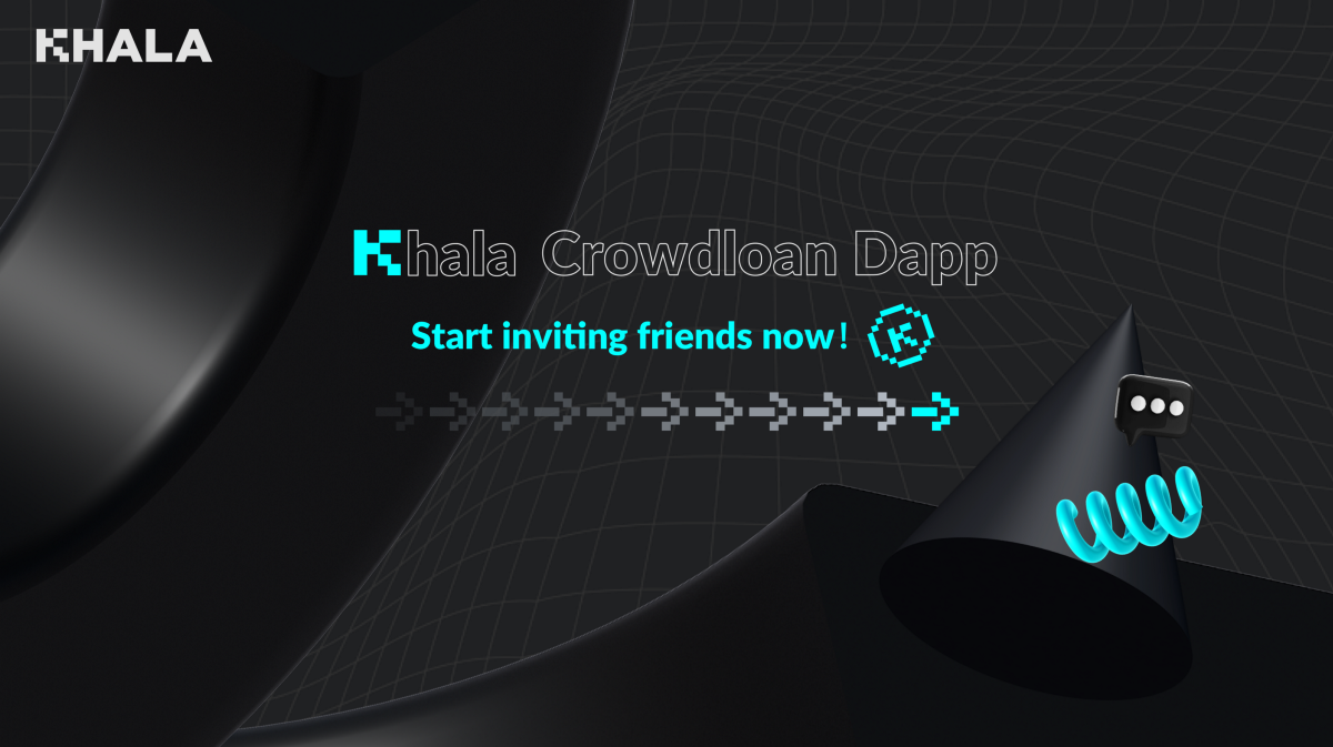 ANN | Khala Crowdloan Dapp is Available to Invite Friends Now
