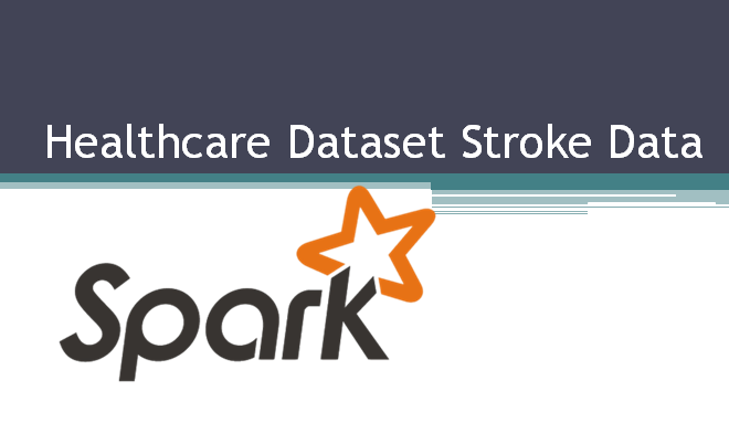 Healthcare Dataset with Spark - Towards Data Science