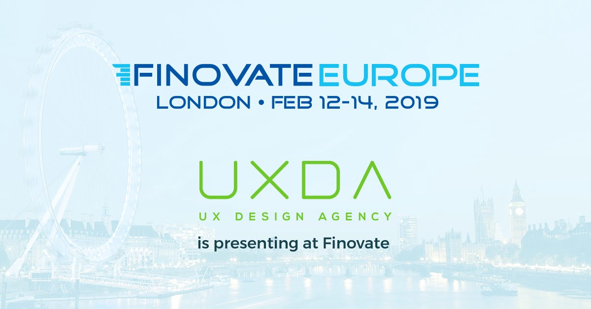 Uxda Is Presenting At Finovateeurope 2019 By Uxda First Design Agency For Banking Fintech Medium