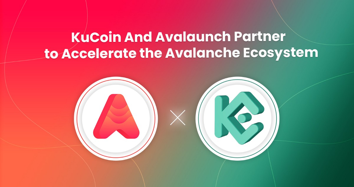 KuCoin and Avalaunch Partner to Help Accelerate the Avalanche Ecosystem Through Early-Stage Funding…