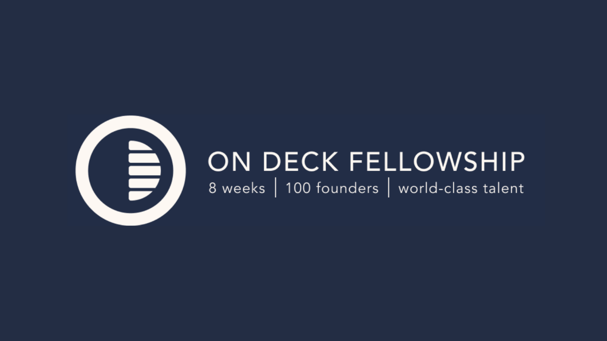 Announcing: the Second On Deck Fellowship — October 2019