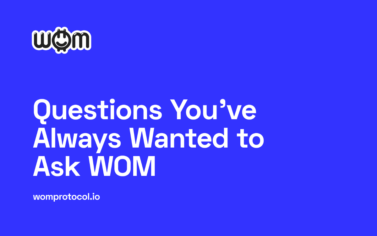 26 Questions You've Always Wanted to Ask WOM