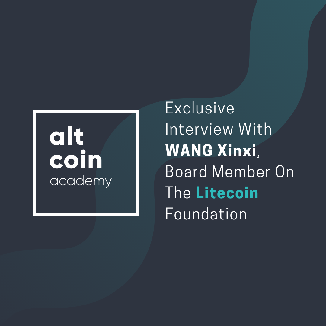 Exclusive Interview With WANG Xinxi, Board Member On The Litecoin Foundation