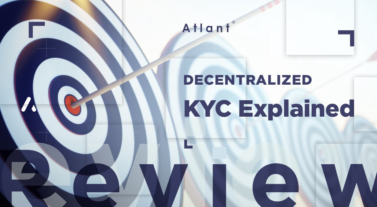 How does decentralized KYC work on ATLANT? - ATLANT
