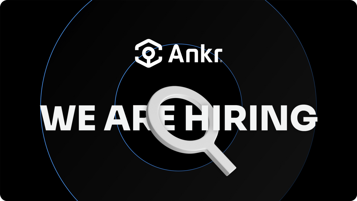 Ankr is hiring: build the future of Web3 with us!