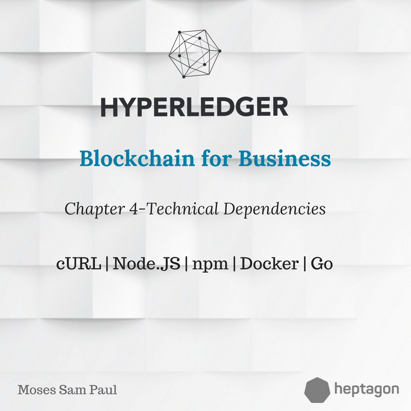 Hyperledger — Chapter 4 | Technical Dependencies - The