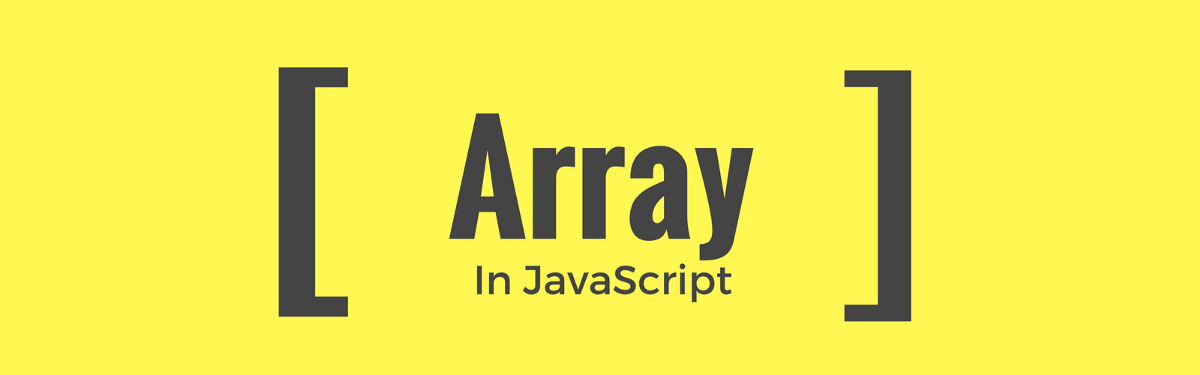The complete guide to JavaScript Array | by Praveen Poonia | codeburst