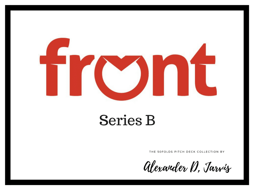 Front pitch deck to raise series-b capital investment