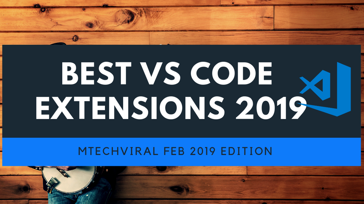 Best Vscode Extensions 2019 Top 10 VSCode Extensions For Feb/Mar 2019   Noteworthy   The