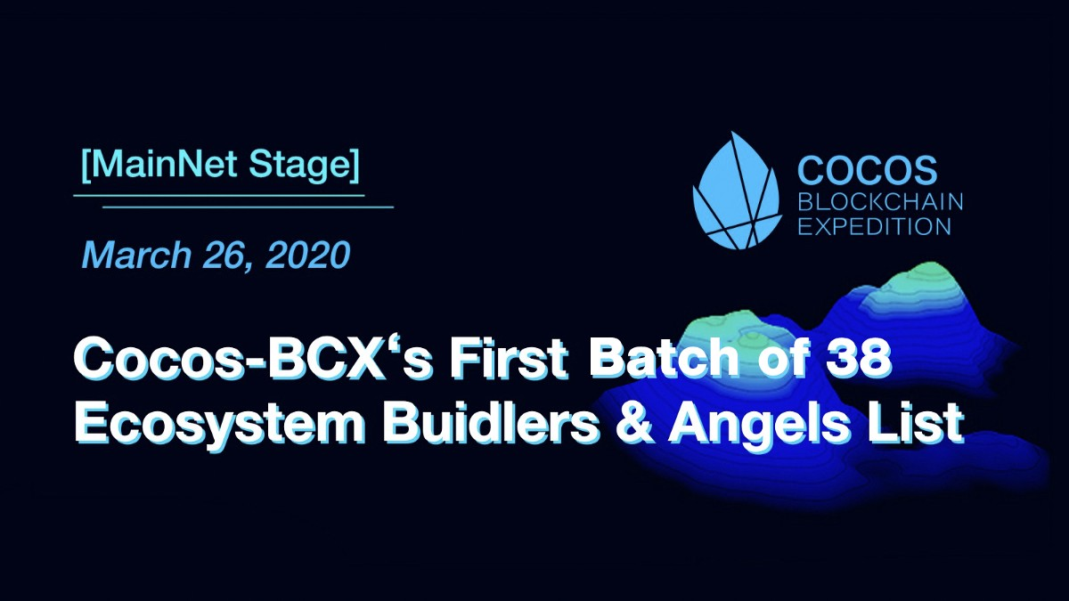 [MainNet Stage] Cocos-BCX's First Batch of 38 Ecosystem Buidlers & Angels List