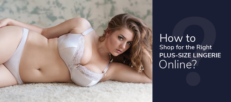 3bfdb5251f9 How to Shop for the Right Plus-Size Lingerie Online
