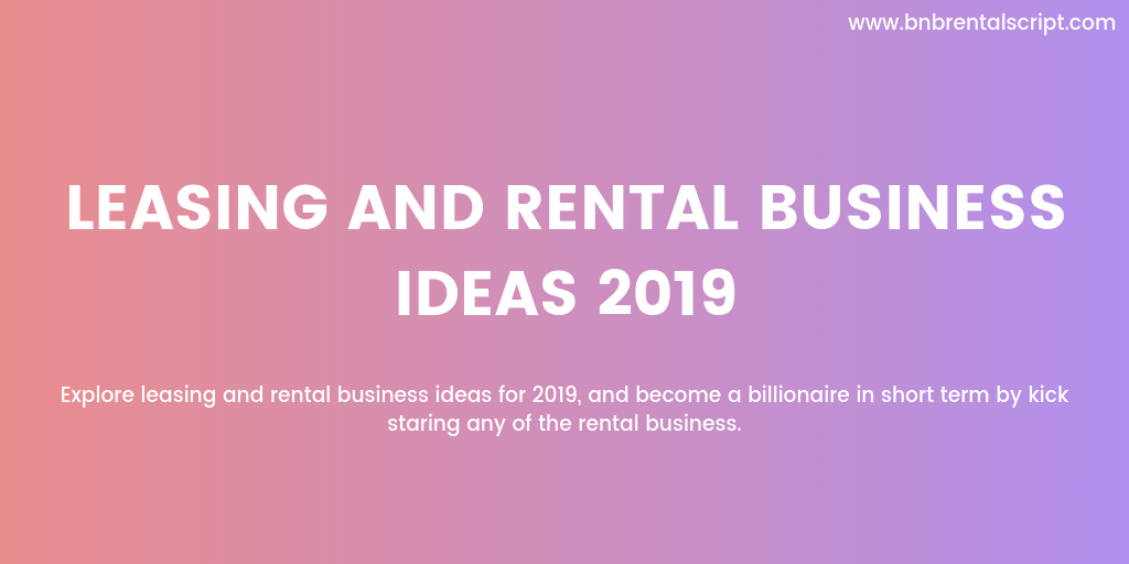 Lease Vs Rent >> Top 10 Profitable Leasing And Rental Business Ideas 2019