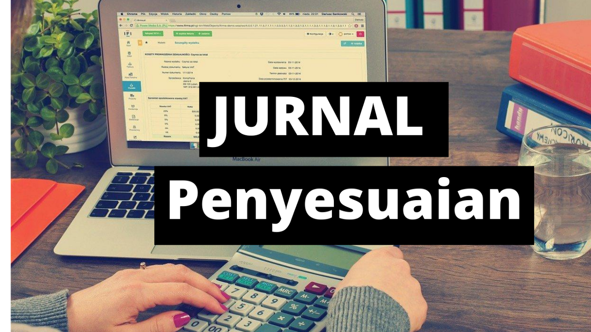 Get To Know The Definition Purpose And Function Of The Adjusting Journal By Belajar Ekonomi Oct 2020 Medium