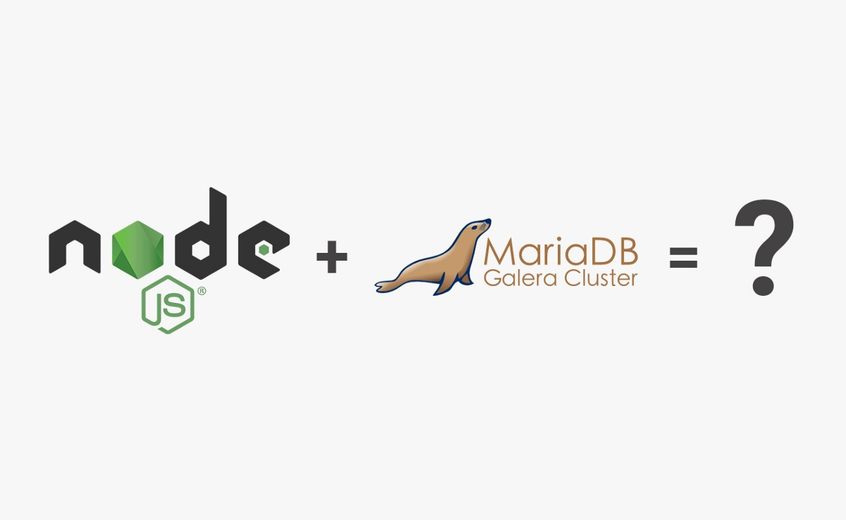 NodeJS + MariaDB Galera — is it the right choice for scalable ...