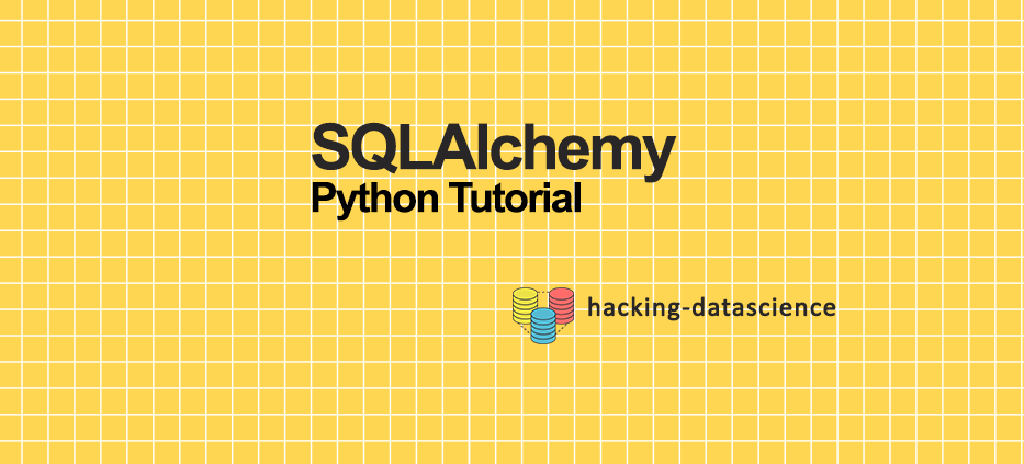 SQLAlchemy — Python Tutorial - Towards Data Science
