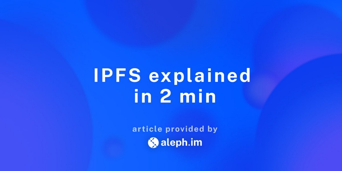 IPFS Explained In 2min