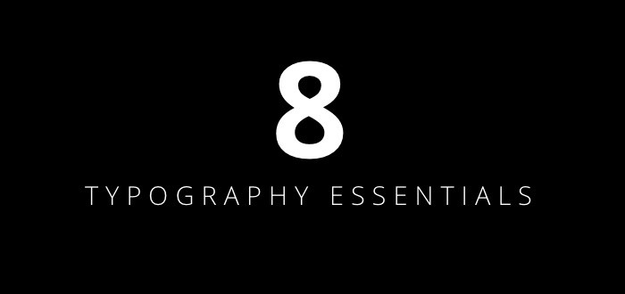 8 killer Typography Tips To Maximize Your Design Skills