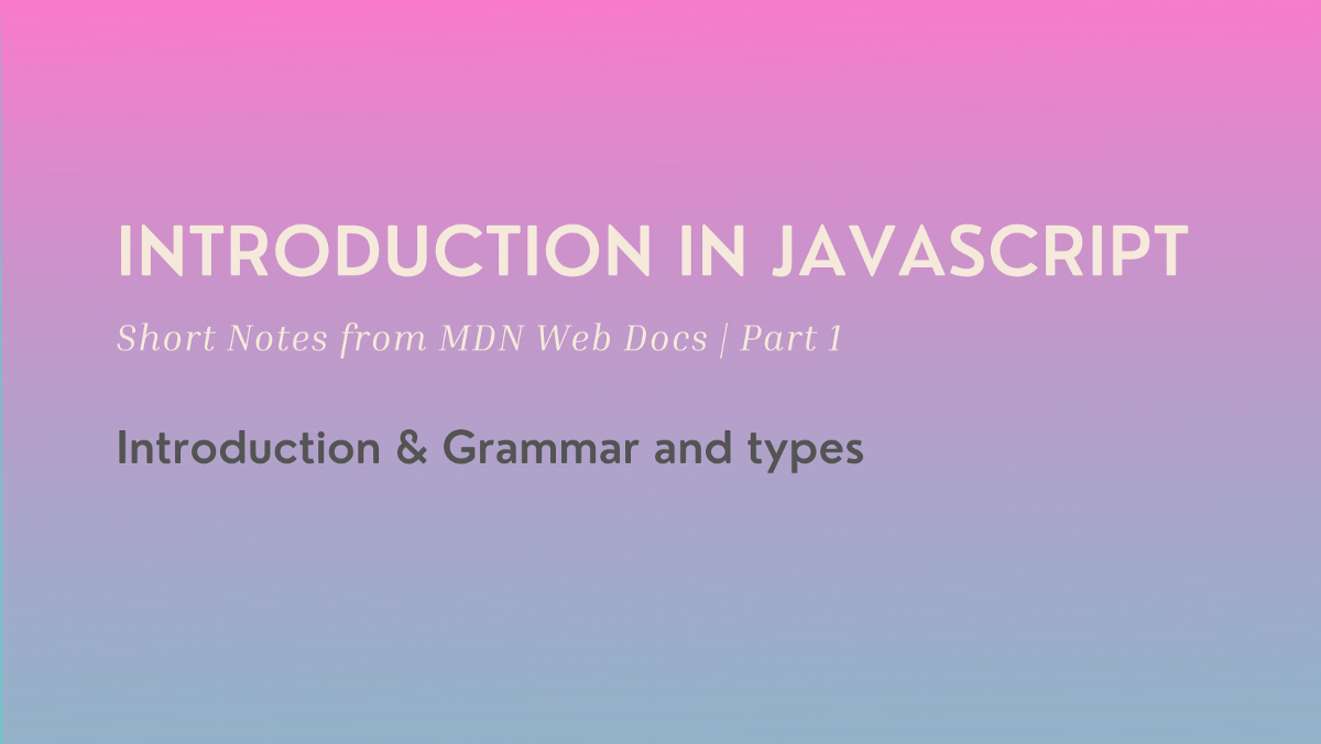 Introduction in JavaScript — Short Notes from MDN Web Docs   Part ...