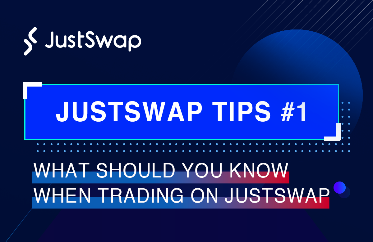 What Should You Know When Trading on JustSwap