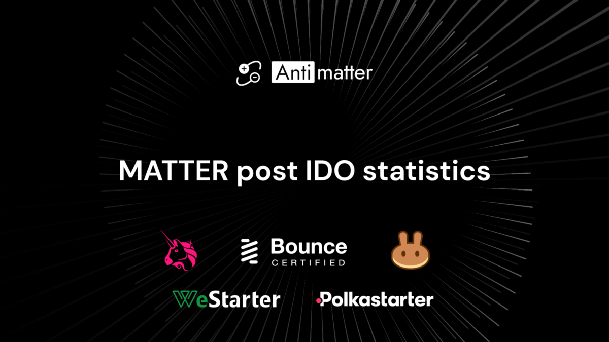AntiMatter Post IDO statistics and product change announcement