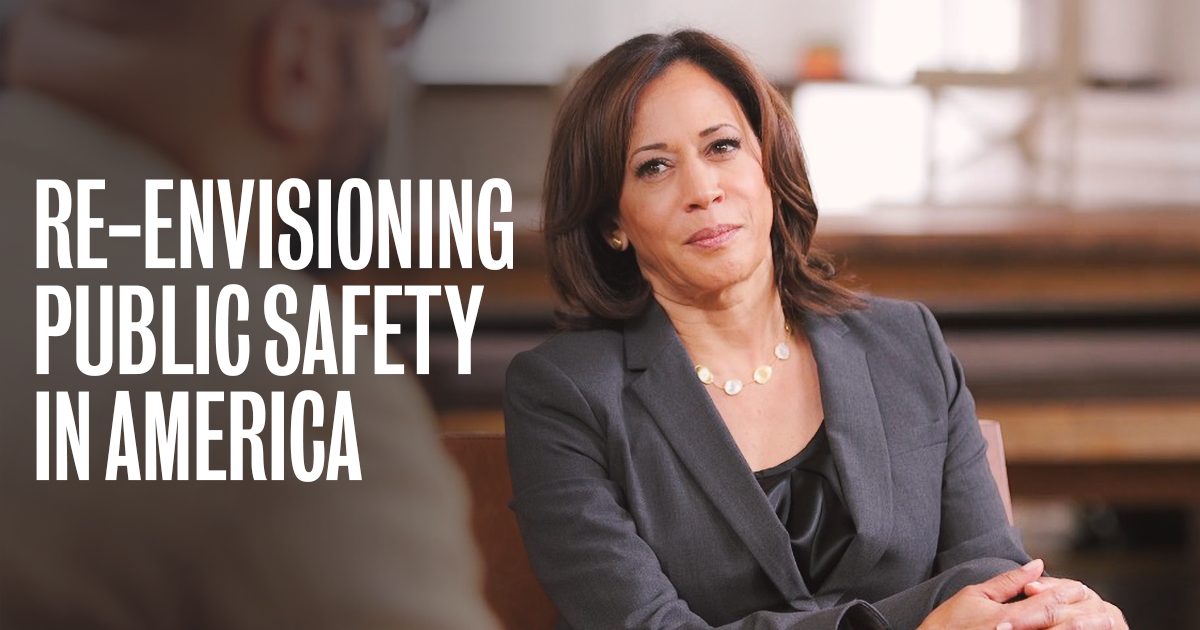 Kamala's Plan to Transform the Criminal Justice System and Re-Envision Public Safety in America