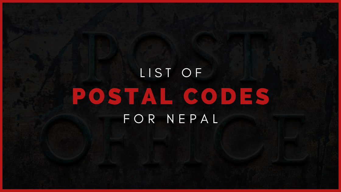 What Are The Postal Codes Pin Zip Codes Of Nepal And Why Are