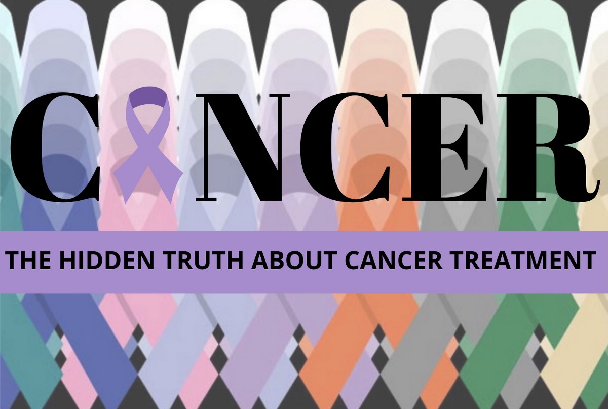 THE HIDDEN TRUTH ABOUT CANCER TREATMENT by Linda Cooper