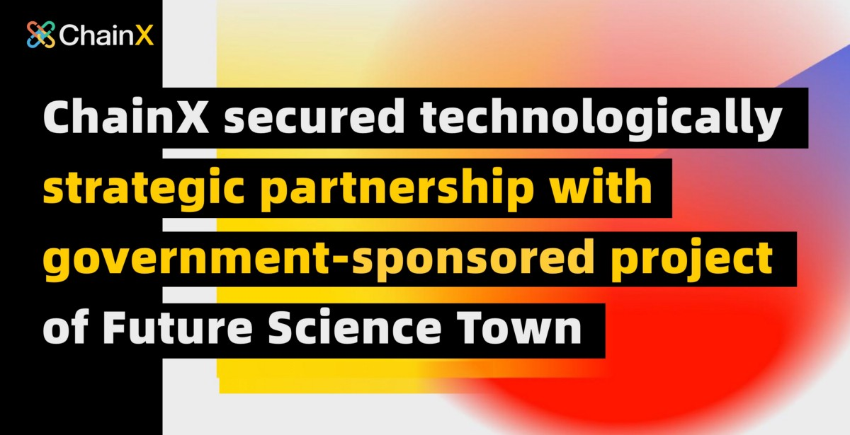 ChainX secured technologically strategic partnership with government-sponsored project of Future…