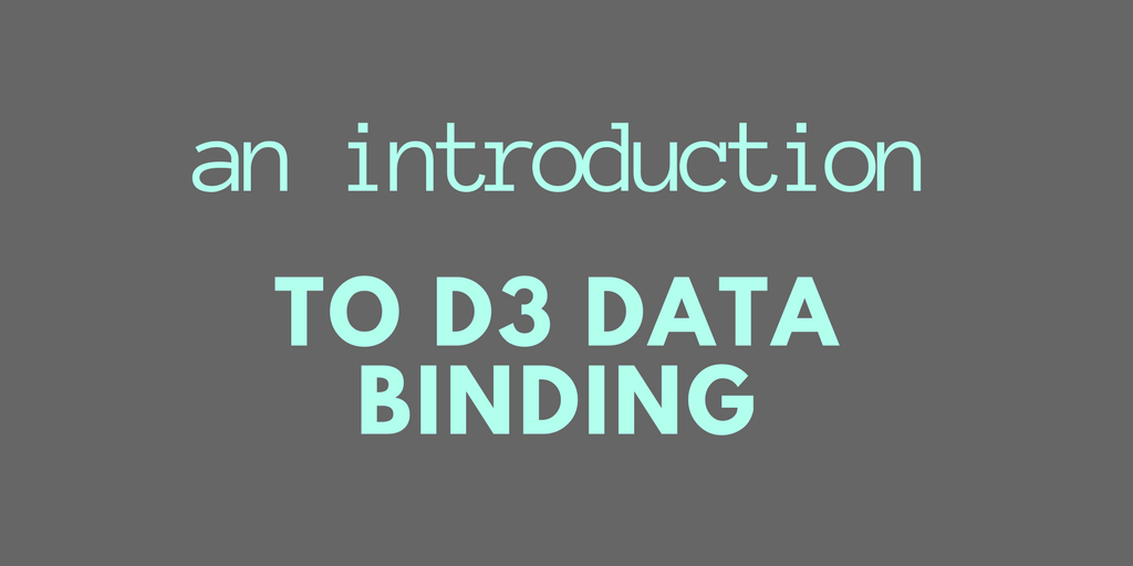 An introduction to D3 data binding (Part 1) - FreshTracks io